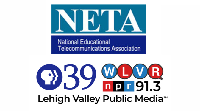Lehigh Valley Public Media Named Finalist in NETA's National Public Media Awards