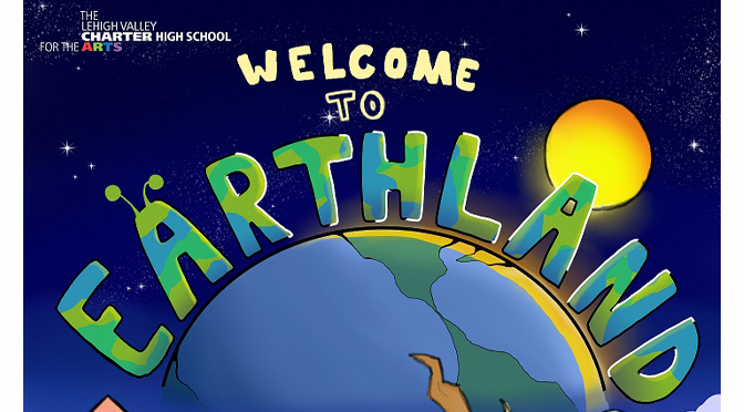 Lehigh Valley Charter High School for the Arts presents an original spring musical, Earthland, that will lift spirits as a celebration of human expression in the age of Coronavirus