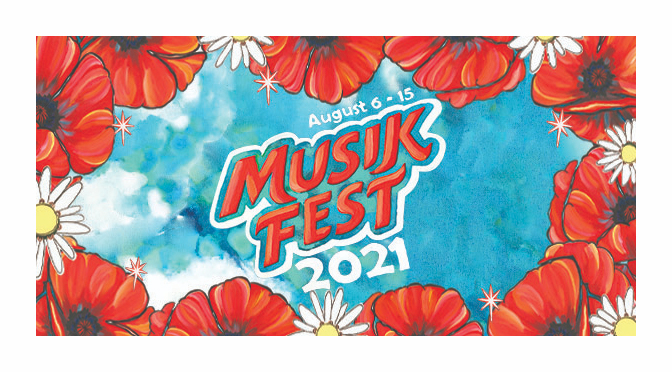 WHAT'S NEW AT MUSIKFEST 2021:  VENDORS, $15 HEADLINER TICKETS, INCLUSION ZONE AND MORE