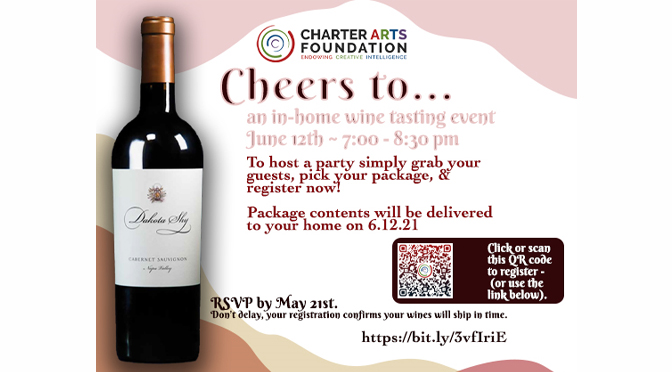 "Charter Arts Foundation to hold ""Cheers To…""- An In-Home Wine Tasting Fundraising Event on June 12, 2021"
