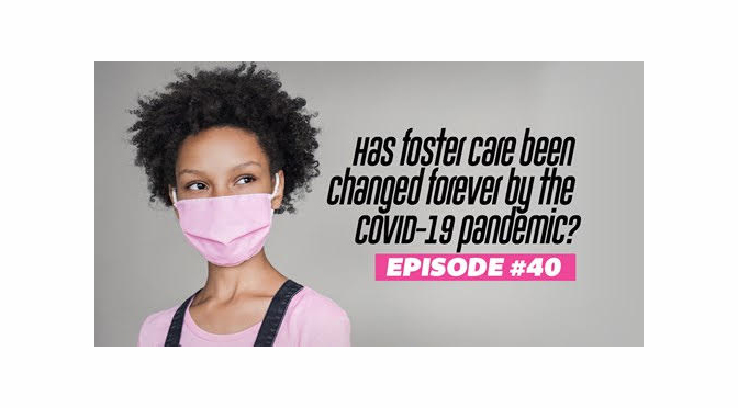Conversations with KidsPeace Podcast Discusses COVID-19 Impact on Foster Care – 5/6/2021