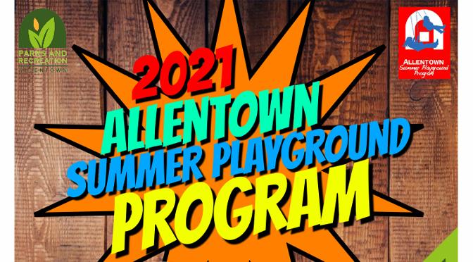 ALLENTOWN SUMMER PLAYGROUND PROGRAM REGISTRATION OPENS JUNE 21