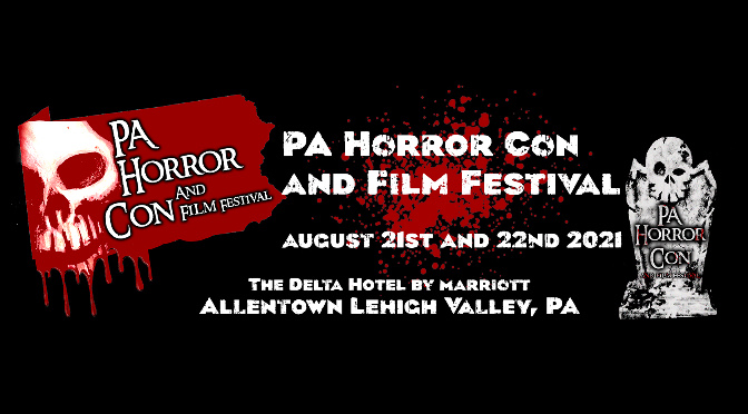 PA Horror Con and Film Festival  August 21-22, 2021 | Review & Photos By: Janel Spiegel