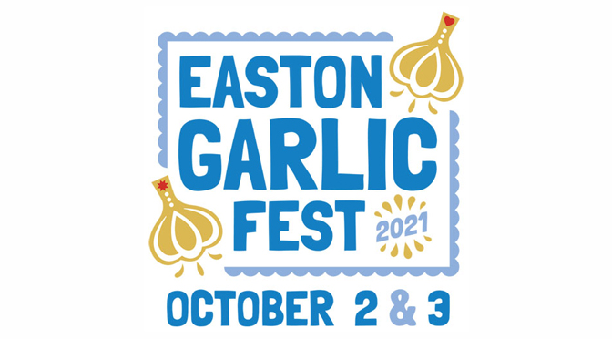 EASTON GARLIC FEST BRINGS GARLIC LOVERS BACK  TO CENTRE SQUARE FOR THE STINKIEST FESTIVAL OF 2021