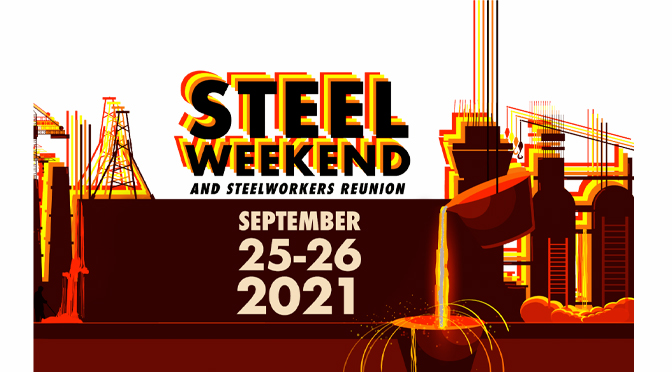 Steel Weekend and Steelworkers' Reunion Returns to the National Museum of Industrial History September 25-26