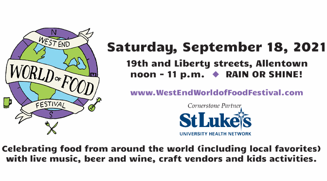 West End World of Food Festival – September 18th, 2021 from noon to 11 p.m.