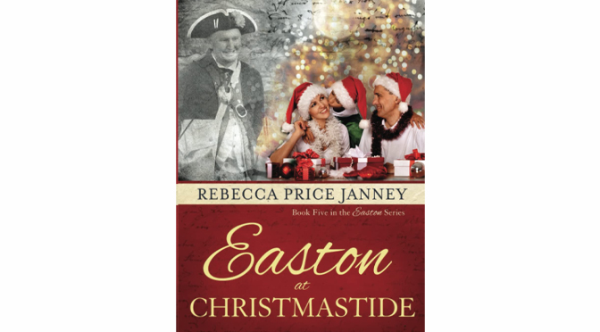 Elk Lake Publishing Proudly Presents – Easton at Christmastide  by Award-Winning Author Rebecca Price Janney
